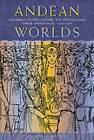 Andean Worlds: Indigenous History, Culture and Consciousness Under Spanish Rule, 1532-1825 by Kenneth J. Andrien (Paperback, 2001)