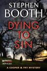 Dying to Sin by Professor Stephen Booth (Paperback / softback, 2014)