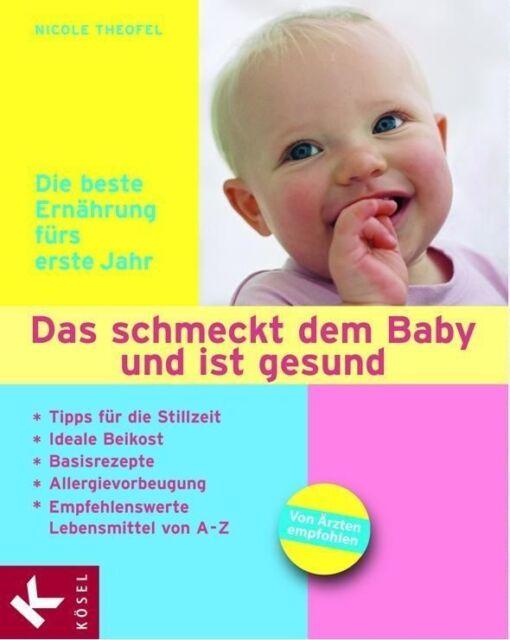 Das schmeckt dem Baby und ist gesund von Nicole Theofel