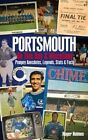 Portsmouth FC on This Day & Miscellany: Pompey Anecdotes, Legends, Stats & Facts by Roger Holmes (Hardback, 2014)
