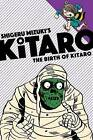The Birth of Kitaro: More All-Ages Adventures with the One Eyed Yokai Boy, Now in a Kid Friendly Format! by Shigeru Mizuki (Paperback, 2016)