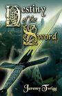 Destiny of The Sword 9781424177479 by Jeremy Twigg Paperback