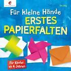 Für kleine Hände. Erstes Papierfalten von Ilse Jung (2014, Gebundene Ausgabe)