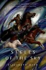 Steles of the Sky by Elizabeth Bear (Hardback, 2014)
