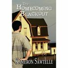 The Homecoming Blackout by Kameron Sawtelle 9781456028442