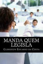 Manda Quem Legisla : O Poder Economico No Poder Legislativo by Cleberson da...