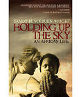 Holding Up the Sky: My African Lives by Sandy Blackburn-Wright (Paperback, 2008)