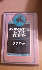 Morgette in the Yukon by GG Boyer 1983 HC - Good Condition - A Walker Western