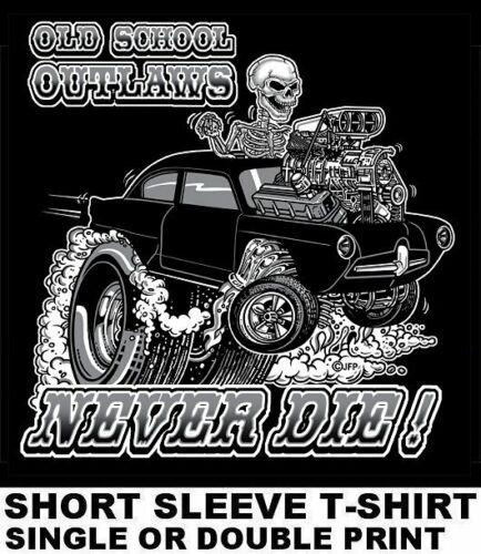 OLD SCHOOL OUTLAW HENRY J DADDY HOT ROD GASSER DRAG MUSCLE CAR SKULL T-SHIRT O26