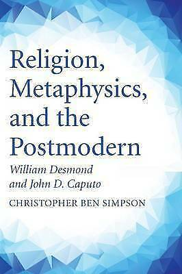 Religion, Metaphysics, and the Postmodern : William Desmond and John D. Caput...