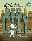 Little Elliot, Big City by Mike Curato (Board book, 2016)