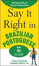 Say It Right in Brazilian Portuguese: The Fastest Way to Correct Pronunciation,