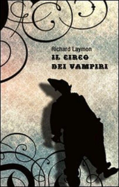 Richard Laymon, Il circo dei vampiri, Gargoyle 2011 1° ed  ISBN - 9788889541579