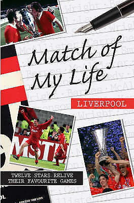 """1 of 1 - """"VERY GOOD"""" Match of My Life Liverpool: Twelve Stars Relive Their Favourite Game"""