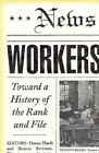 Newsworkers: Toward a History of the Rank and File by University of Minnesota Press (Paperback, 1995)