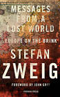 Messages from a Lost World: Europe on the Brink by Stefan Zweig (Hardback, 2016)