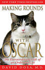 Making Rounds with Oscar: The Extraordinary Gift of an Ordinary Cat by David Dosa (Paperback / softback)