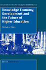 Knowledge Economy, Development and the Future of Higher Education by Michael Peters (Hardback, 2007)