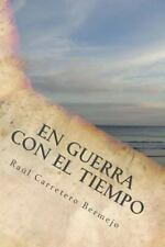 En Guerra con el Tiempo : Relatos Cortos para una Vida by Raúl Carretero...