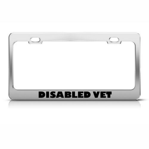 DISABLED VET MILITARY Metal License Plate Frame Tag Holder Two Holes