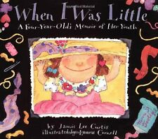 Trophy Picture Bks.: When I Was Little : A Four-Year-Old's Memoir of Her Youth by Jamie Lee Curtis (1995, Paperback)