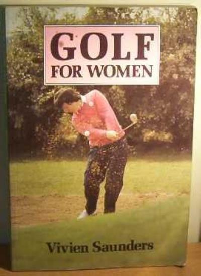 Golf for Women By Vivien Saunders