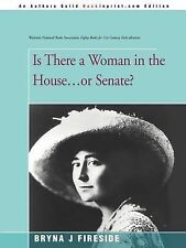 Is There a Woman in the House... Or Senate? by Bryna J. Fireside (2000,...