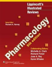 Lippincott Illustrated Reviews: Pharmacology by Richard Finkel, Karen Whalen, Richard A. Harvey, Jose A. Rey and Michelle A. Clark (2011, Paperback)