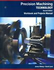 An Workbook and Projects Manual for Hoffman/Hopewell/Janes' Precision Machining Technology by James Hellwig, David Lenzi (Paperback, 2014)