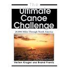The Ultimate Canoe Challenge 28000 Miles Through North America Frentz BRAND Case