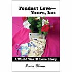 Fondest Love-yours Ian 9781413757514 by Louise Hamm Paperback