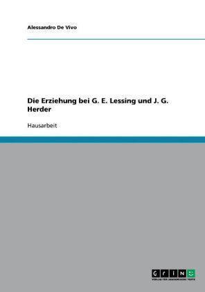 Die Erziehung bei G. E. Lessing und J. G. Herder von Alessandro De Vivo...