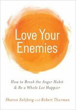Love Your Enemies: How to Break the Anger Habit & Be a Whole Lot Happier by Sal