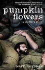 Pumpkinflowers: A Soldier's Story by Matti Friedman (Hardback, 2016)