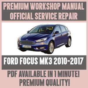 workshop manual service repair guide for ford focus mk3 2010 2017 rh ebay co uk focus workshop manual 2001 ford focus owners workshop manual