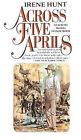 Across Five Aprils by Irene Hunt (Book)