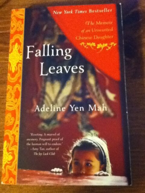Falling Leaves Memoir of Unwanted Chinese Daughter  Adeline Yen True Story Book