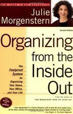 Organizing from the Inside Out : The Foolproof System for Organizing Your Home, Your Office and Your Life by Julie Morgenstern (2004, Paperback, Revised)