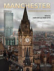 Manchester: Making the Modern City by Liverpool University Press (Paperback, 2016)