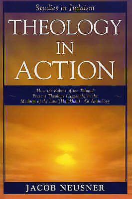 Theology in Action: How the Rabbis of Formative Judaism Present Theology (Aggada