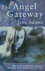 The Angel Gateway by Jane Adams (Paperback, 2001)