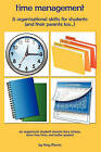 Time Management & Organizational Skills for Students (and Their Parents Too...)  : An Organized Student Means Less Stress, More Free Time, and Better Grades!!! by Amy Morris (Paperback / softback, 2011)