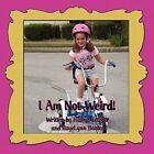 I Am Not Weird! by RayeRaye Banks, Haley Metzger (Paperback, 2010)