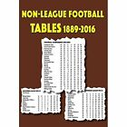 Non-League Football Tables 1889-2016 by Mick Blakeman (Paperback, 2016)