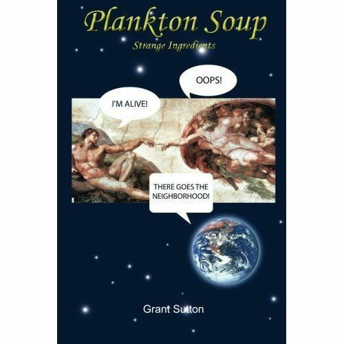 Plankton Soup: Strange Ingredients, Sutton, Grant, Used; Good Book
