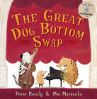 The Great Dog Bottom Swap by Peter Bently (Paperback, 2010)
