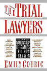 The Trial Lawyers: The Nation's Top Litigators Tell How They Win by Emily Couric (Paperback, 1999)