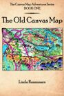 The Canvas Map Adventures Series Book One 9781425906726 Paperback