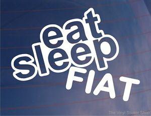 EAT-SLEEP-FIAT-Funny-EURO-Car-Van-Window-Bumper-Laptop-Vinyl-Sticker-Decal