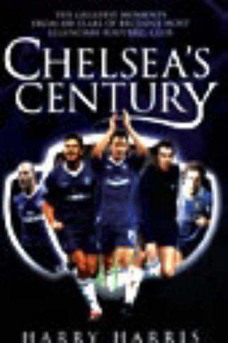 Chelsea's Century,Harry Harris